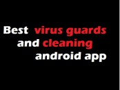Best virus guards and cleaning android app