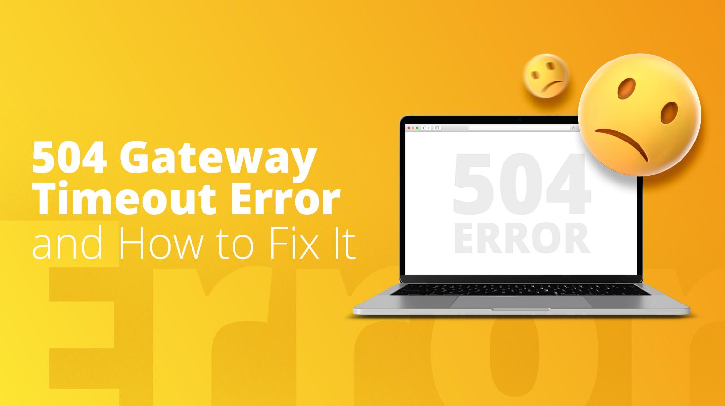 Fix the 504 Gateway Timeout Error