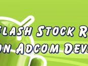 Flash Stock Rom on Adcom