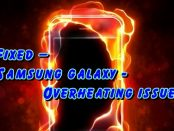 Fix Samsung Galaxy getting overheat