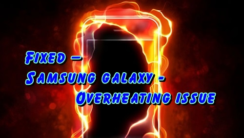 Fix Samsung Galaxy getting overheat