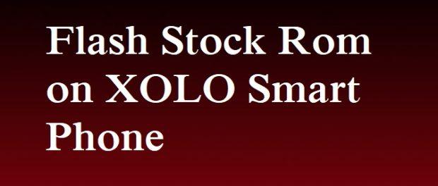 Flash Stock Rom on Xolo