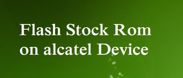 Flash Stock Rom on Alcatel One Touch
