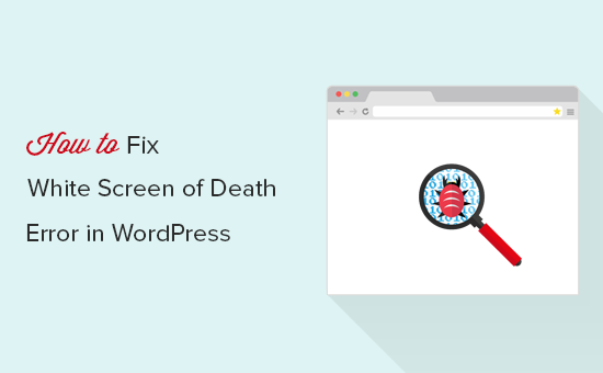 How to Fix the WordPress White Screen of Death (Step by Step)